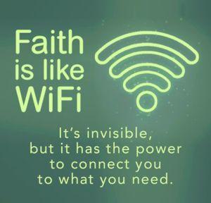 """""""A fé como wifi: é invisível, mas tem o poder de conectar você com o que você precisa."""" - Fonte - Pinterest"""